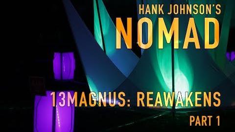 Hank_Johnson's_NOMAD_13MAGNUS_Reawakens_Pt_1