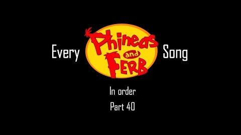Every Phineas and Ferb Song in Order (Part 40)