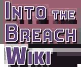 Into the Breach Wiki