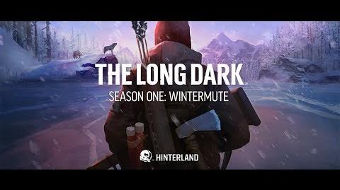 "The Long Dark -- ""Make It Right"" -- WINTERMUTE LAUNCH TRAILER"