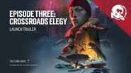 The Long Dark -- Episode Three CROSSROADS ELEGY -- Launch Trailer