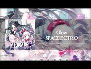 【Arcaea】SPACELECTRO - Glow