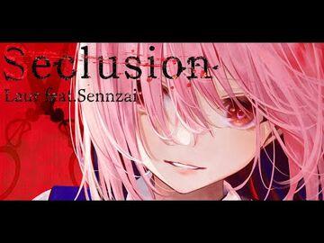 Laur_feat.Sennzai_-_Seclusion_-from_Arcaea-【MV】
