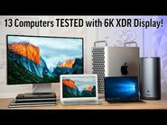 6K Pro Display XDR Tested with Macs, Windows PCs, & more!