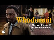 Whodunnit - Cinematic mode - iPhone 13 - Apple