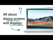 All about device screens and displays