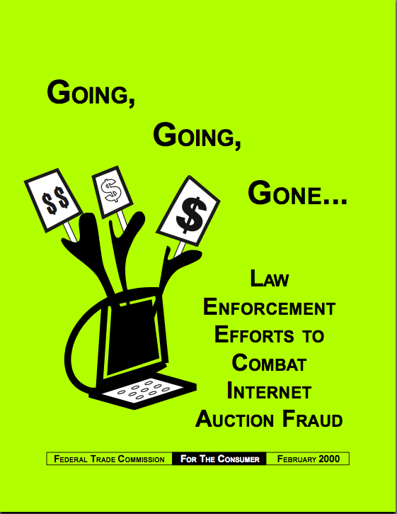 Going, Going, Gone... Law Enforcement Efforts to Combat Internet Auction Fraud