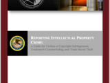 Reporting Intellectual Property Crime: A Guide for Victims of Copyright Infringement, Trademark Counterfeiting, and Trade Secret Theft