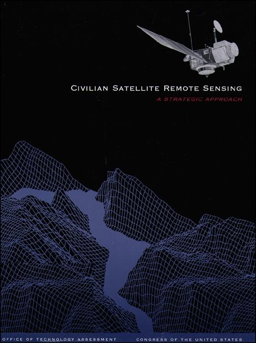 Civilian Satellite Remote Sensing: A Strategic Approach