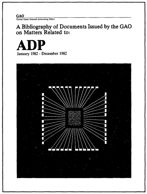 A Bibliography of Documents Issued by the GAO on Matters Related to ADP