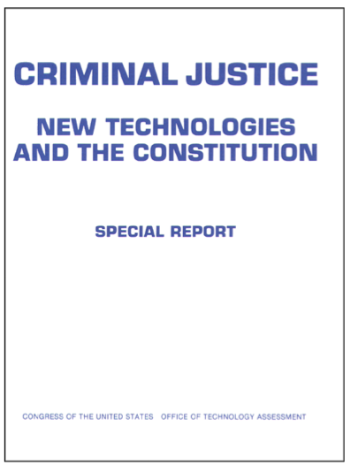 Criminal Justice, New Technologies, and the Constitution