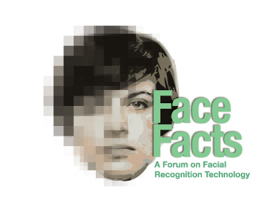 Face Facts: A Forum on Facial Recognition Technology