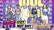DANCE LIVE ITZY(있지) - Not Shy 아이돌라디오