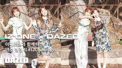 DAZED KOREA IZ*ONE x DAZED KOREA Sakura and Chaewon