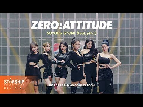 -Teaser-_소유_(SOYOU)_X_아이즈원_(IZ*ONE)_-_ZERO-ATTITUDE_(Feat.pH-1)