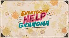 Everybody Help Grandma.png