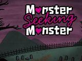 Monster Seeking Monster