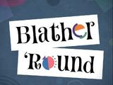 Густой трёп (Blather 'Round)