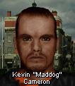 """Kevin """"Maddog"""" Cameron"""