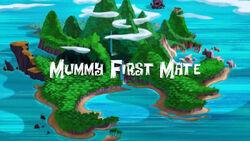Mummy First Mate titlecard.jpg