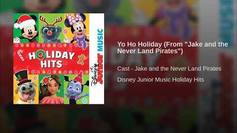 "Yo Ho Holiday (From ""Jake and the Never Land Pirates"")"
