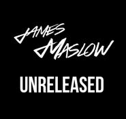 Jamesmaslowunreleasedproject