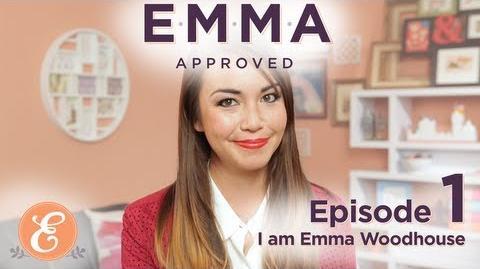 I am Emma Woodhouse - Emma Approved Ep 1