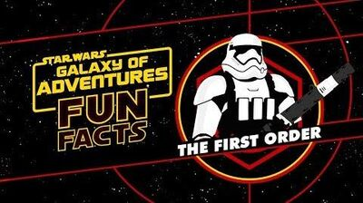The_First_Order_Star_Wars_Galaxy_of_Adventures_Fun_Facts