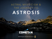 5. Astral Mysticism & The Journey to Astrosis