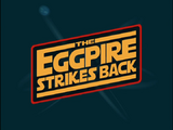 The Eggpire Strikes Back
