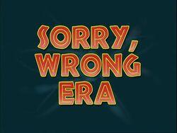 Sorry,WrongEra-TitleCard.jpg