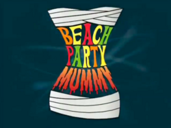 Beach party mummy title.png