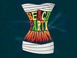 Beach Party Mummy