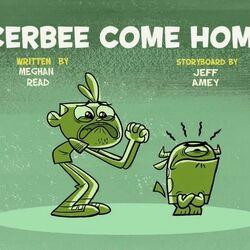 Cerbee Come Home