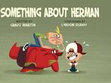Something About Herman