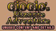 GioGio's Bizarre Adventure Unused Content and Details PART 1