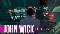 John Wick Hex - Launch Walkthrough Video