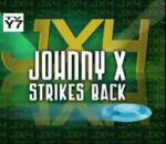Johnny X Strikes Back