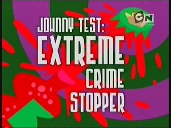 Johnny Test: Extreme Crime Stopper