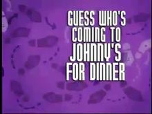 Guess Who's Coming to Johnny's for Dinner