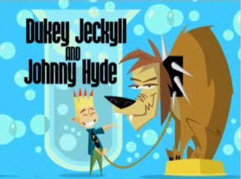 Dukey Jekyll and Johnny Hyde
