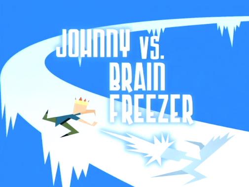 Johnny vs. Brain Freezer