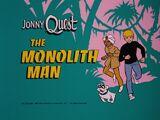 The Monolith Man