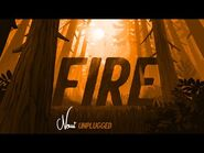 Fire - Unplugged