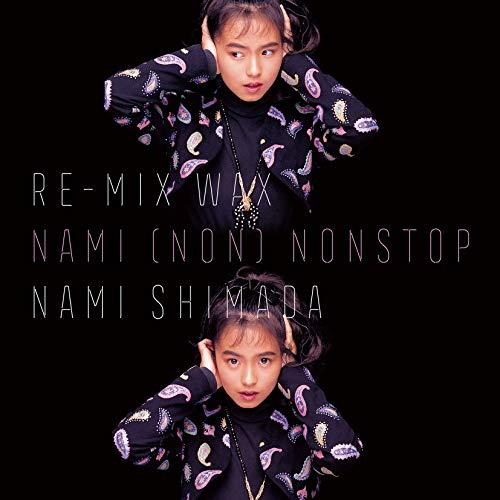 MIX WAX 〜(NON)NAMI NONSTOP〜