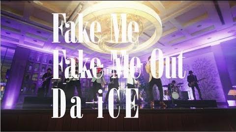 Da-iCE -「FAKE ME FAKE ME OUT」Teaser