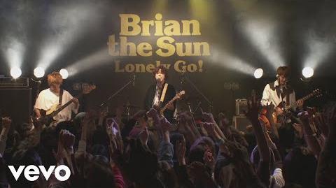 Brian the Sun - Lonely Go!