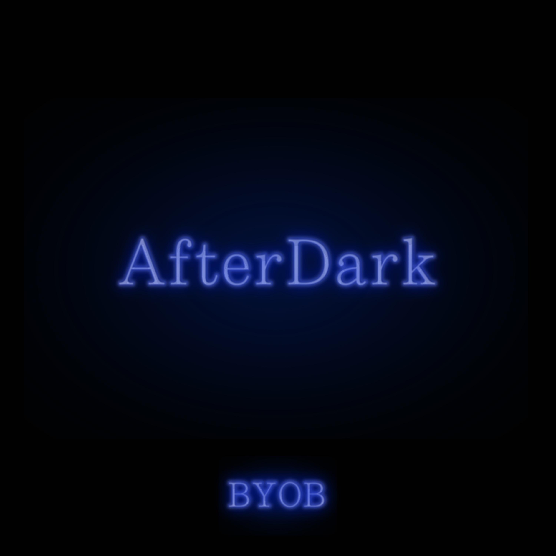 After Dark (BYOB)