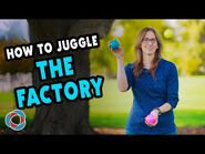 Learn to juggle THE FACTORY - Intermediate Tutorial