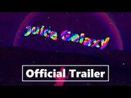 Juice Galaxy - Official Trailer